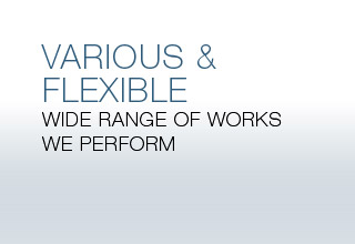 VARIOUS & FLEXIBLE - Wide range of works we perform