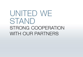 UNITED WE STAND - Strong cooperation with our partners